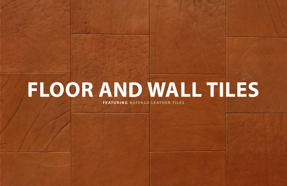 LEATHER FLOOR TILES AND LEATHER WALL TILES